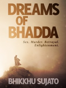 Dreams of Bhadda